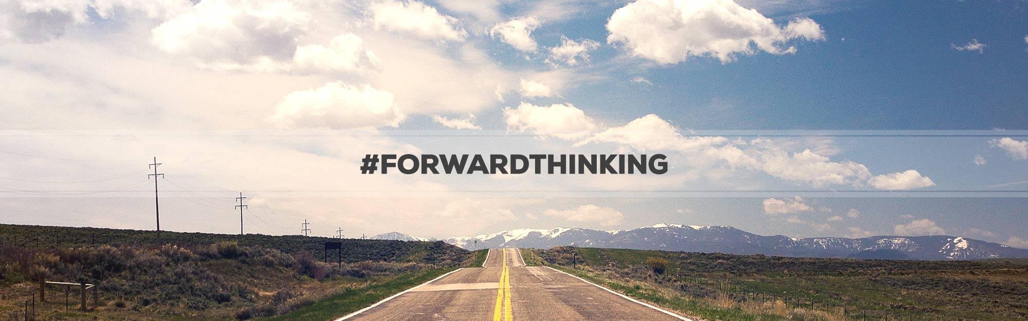 #FORWARDTHINKING