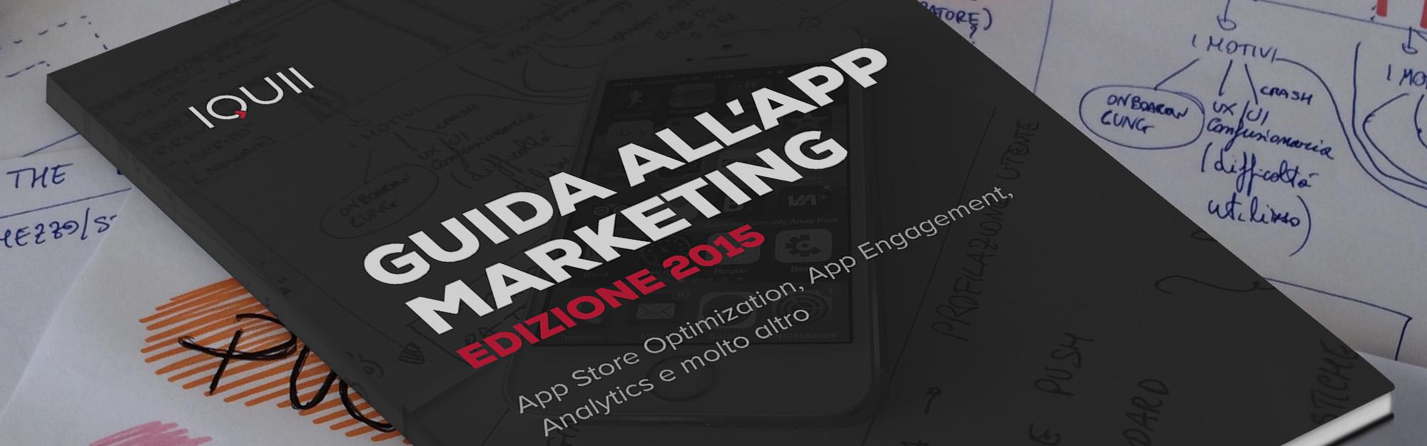 Guida all'App Marketing, edizione 2015 [IQUII Ebook]