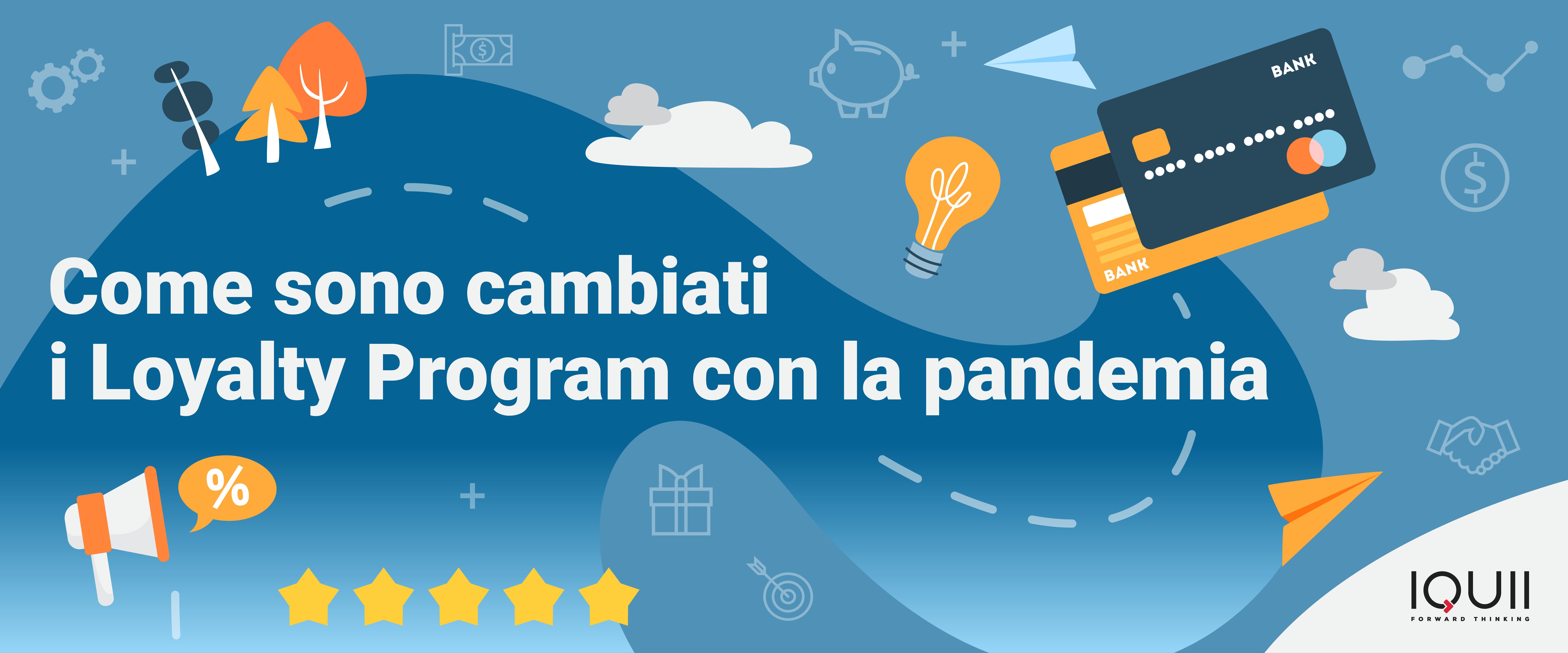 LOYALTY PROGRAM: COME STA CAMBIANDO DURANTE IL COVID-19